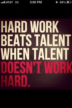 Doesn't matter who you are if you work hard
