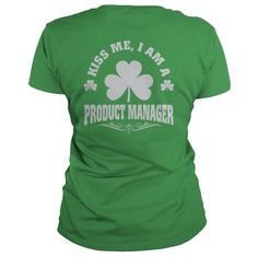 KISS ME I'M PRODUCT MANAGER PATRICK'S DAY T-SHIRTS, Order HERE ==> https://www.sunfrog.com/LifeStyle/110570267-324843737.html?58114 #christmasgifts #xmasgifts #birthdaygifts