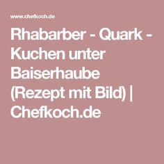Rhabarber - Quark - Kuchen unter Baiserhaube (Rezept mit Bild)   Chefkoch.de