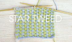 Knit // Star Tweed Stitch