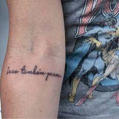 Resultado de imagem para tattoo isso tambem passa