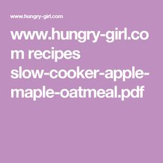 www.hungry-girl.com recipes slow-cooker-apple-maple-oatmeal.pdf