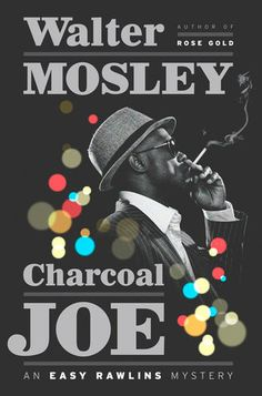 Charcoal Joe (Easy Rawlins #14) by Walter Mosley — Reviews, Discussion, Bookclubs, Lists