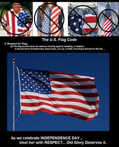 The United States Flag, know the facts and show some respect.
