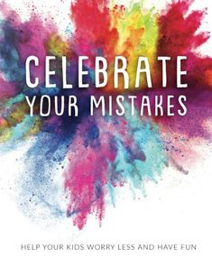 Celebrate Your Mistakes: Help Your Kids Worry Less and Ha... https://www.amazon.com/dp/1717431003/ref=cm_sw_r_pi_dp_U_x_egCbBbVJYKD0N
