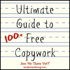 The Ultimate Guide to Free Copywork - 100+ links to free printable copywork