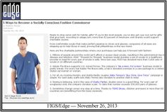 "F.I.G.S. scrubs on www.EdgeOnTheNet.com in an article titled, ""Five Ways to Become a Socially Conscious Fashion Connoisseur."""