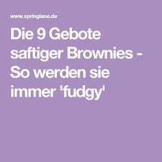 Die 9 Gebote saftiger Brownies - So werden sie immer 'fudgy'
