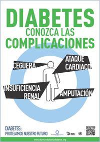 Cartel 3. Campaña del Día Mundial de la Diabetes 2013:   Diabetes, conozca las complicaciones: Ceguera, insuficiencia renal, ataque cardiaco, amputacion...