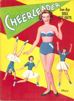 Cheerleader Paper Dolls The full name of these Cheerleader Paper Dolls is Cheerleader Teen-Age Doll Cut-Outs. They are number 182 from Stephens Publishing and are from the late 1950s.