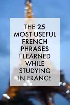 The 25 Most Useful French Phrases I Learned While Studying in France. I'll need this soon, I'll be visiting Paris along with several other countries this Spring. How To Speak French, Learn French, Study French, Learn English, English English, Paris Travel, France Travel, Useful French Phrases, French Sayings