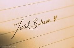 Just Believe Pictures, Photos, and Images for Facebook, Tumblr, Pinterest, and Twitter