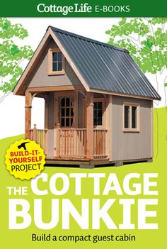 10x10 bunkie, sleeps four. Featured on cottagelife.com   Cottage ...