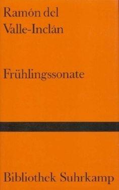 Frühlingssonate : Memoiren des Marqués de Bradomín / Ramón del Valle-Inclán ; aus dem Spanischen von Anneliese Botond  - Frankfurt am Main : Suhrkamp, 1980