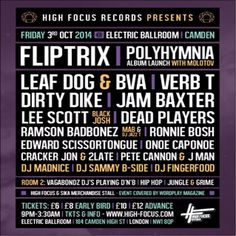 High Focus Records Present: Fliptrix 'Polyhymnia' Album Launch Party at Electric Ballroom, 184 Camden High Street, London, NW1 8QP, UK. On 03 - 04Oct, 2014  at 9:00pm - 3:30am. URLs: Tickets: http://atnd.it/15669-0 Facebook: http://atnd.it/15669-1  Category: Nightlife, Prices: Super Early Bird £6, Early Bird £8, 1st Release £10, 2nd Release £12, Artists: Fliptrix, Leaf Dog & Bva, Verb T, Dirty Dike, Jam Baxter, Dead Players (Dabbla, Jam Baxter & Ghosttown), Ramson Badbonez and more.