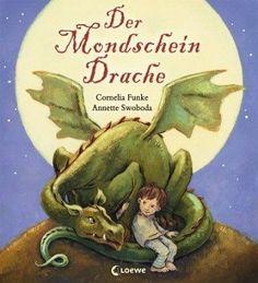 Der Mondscheindrache - Funke, Cornelia; Swoboda, Annette