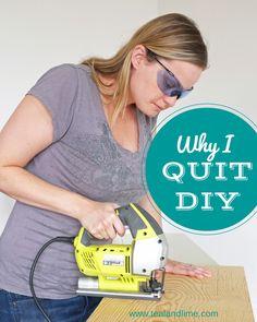 Why I Quit DIY   tealandlime.com