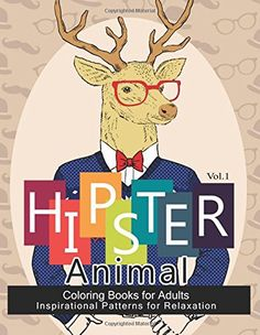 Hipster Animal Coloring Book For Adults: You've Probably ...