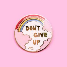 Don't Give Up Lapel Pin