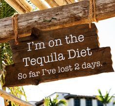 Inspiration: I'm on the Tequila diet. So far I've lost 2 days. -Casamigos Tequila