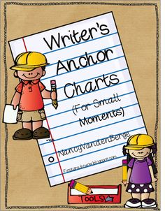 First Grade Wow: Writers Workshop Anchor charts for Small Moments- Lucy Calkins