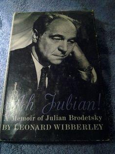 Have one to sell? Sell it yourself    AH JULIAN A MEMOIR OF JULIAN BRODETSKY BY LEONARD WIBBERLEY / EUDICE SHAPIRO