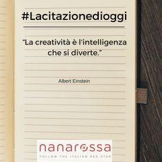 E tu come stimoli la tua creatività?  #quotes #nanarossa