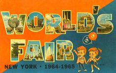 A vintage postcard from the 1964 New York World's Fair.  Walt Disney and his Imagineers created 4 attractions for the Fair.