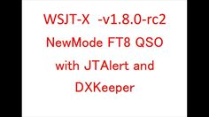 New mode FT8 QSO with JTAlert and DXKeeper(字幕付き) - YouTube