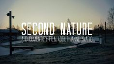 """Second Nature"" A Documentary Film About Janne Saario"