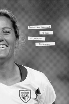 soccer was created by men, but perfected by women