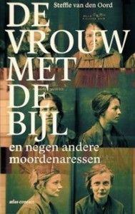 De vrouw met de bijl - Steffie van den Oord - http://wieschrijftblijft.com/de-vrouw-met-de-bijl-steffie-van-den-oord-2/
