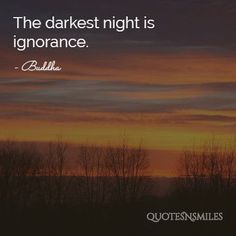 darkest night is ignorance buddha picture quote