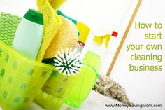 How to Start Your Own Cleaning Business -- a great way to earn some extra cash on the side!