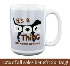 "Want to buy some great gifts and help the dogs and cats of Thailand at the same time? Soi Dog Foundation has partnered with GREATER GOOD, so you can purchase items from them that do just that.  Greater Good has a great range of merchandise, such as this ""It's a Dog Thing"" mug, which is the ideal gift for the animal lover in your life.  By following this link to purchase, Soi Dog will receive 20% of your total spend at the Greater Good online store: http://shop2give.us/1rzxvt4"