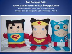 Naninha Super Heróis Super Homem, Mulher Maravilha e Capitão América Projeto Deise Borba - Doação para o Bonequeira sem fronteiras