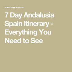 7 Day Andalusia Spain Itinerary - Everything You Need to See