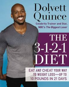 The 3-1-2-1 diet : eat and cheat your way to weight loss-- up to 10 pounds in 21 days - Dolvett Quince