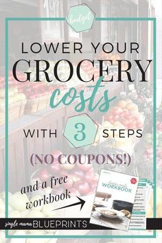 Lower your grocery costs with 3 simple steps - without using coupons! Plus a free workbook! Save Money On Groceries, Ways To Save Money, Money Saving Tips, Groceries Budget, Frugal Living Tips, Frugal Tips, Extreme Couponing, Budgeting Money, Money Budget