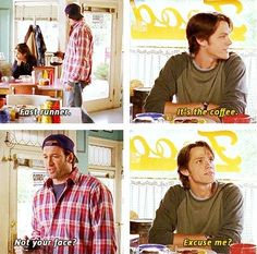 "Gilmore Girls - loved this, so funny! Luke and Dean - ""It's the coffee."" ""Not your face?"" Haha! This scene!"