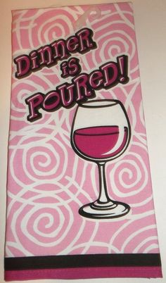 Kitchen towel Wine Lover Dinner is Poured New Hostess Gift pink Bunco Gift #Spoonliques