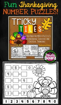 Tricky Tiles is a hands-on number sense activity that incorporates problem solving and mathematical reasoning. Each of the 12 activities will challenge and engage students as they arrange 10 number tiles (0-9) on a Thanksgiving-themed coloring page so that all equations are correct and/or balanced.