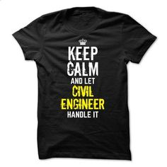 Special - Keep calm and let CIVIL ENGINEER handle it - #silk shirt #t shirt companies. BUY NOW => https://www.sunfrog.com/Funny/Special--Keep-calm-and-let-CIVIL-ENGINEER-handle-it.html?id=60505