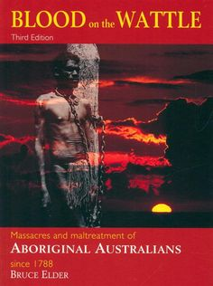 Booktopia has Blood On The Wattle : Edition, Massacres and Maltreatment of Aboriginal Australians since 1788 by Bruce Elder. Buy a discounted Paperback of Blood On The Wattle : Edition online from Australia's leading online bookstore. Aboriginal Culture, Aboriginal People, Aboriginal Art, Indigenous Education, Indigenous Art, Australian Aboriginal History, Primary History, My Books, Books To Read