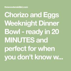 Chorizo and Eggs Weeknight Dinner Bowl - ready in 20 MINUTES and perfect for when you don't know what to make for dinner! (Whole30/Paleo) Paleo Dairy, Dairy Free, Homemade Dinners, Chorizo And Eggs, Dinner Bowls, Paleo Whole 30, What To Make, Poached Eggs, Baking Pans