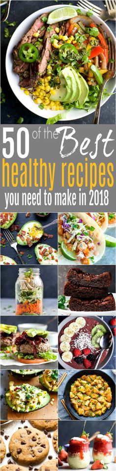50 of the BEST Healthy Recipes you NEED to make in 2018 -recipes for breakfast, lunch, dinner and dessert. Filled with gluten free recipes, paleo, whole30, vegetarian ... but all absolutely freakin delicious!