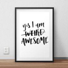 Yes I Am Weird Awesome Handcrafted Print by jessmatthewsdesign