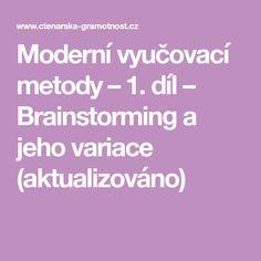 Moderní vyučovací metody – 1. díl – Brainstorming a jeho variace (aktualizováno)