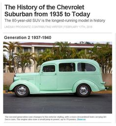 Chevrolet Suburban Generation 2 1937-1940 -- The second generation saw changes to the exterior styling, with a more streamlined look carrying Art Deco cues. The engine also saw a small jump in power, up to 79 ponies. (Source)
