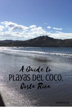 A guide to Playas del Coco, Costa Rica in Guanacaste // Costa Rica travel // budget travel // travel tips